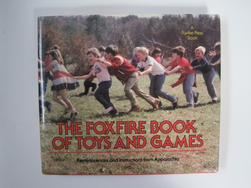 9780525243533: The Foxfire Book of Toys and Games: Reminiscences and Instructions from Appalachia