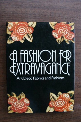 9780525243588: A Fashion for Extravagance: Art Deco Fabrics and Fashions