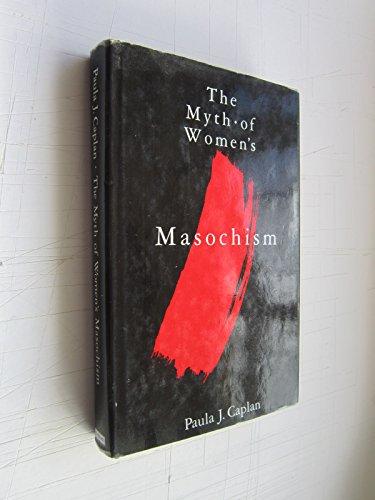 9780525243618: The Myth of Women's Masochism