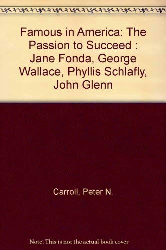 9780525243632: Famous in America: The Passion to Succeed