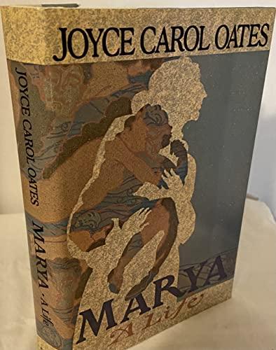 9780525243748: Oates Joyce Carol : Marya A Life (Hbk)