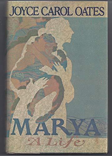 Marya: A Life: Oates, Joyce Carol
