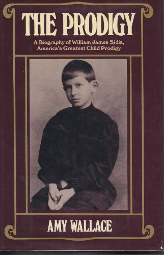9780525244042: The Prodigy/a Biography of William Sidis, America's Greatest Child Prodigy