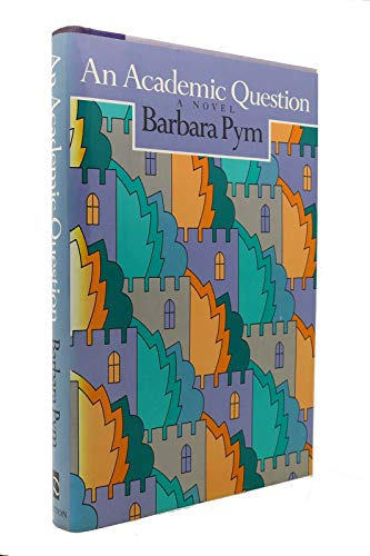 An Academic Question: Pym, Barbara