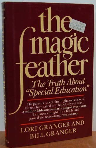The Magic Feather : The Truth about: Bill Granger; Lori