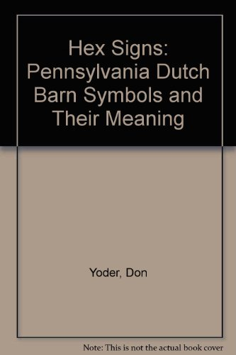 9780525244660 Hex Signs Pennsylvania Dutch Barn Symbols And Their