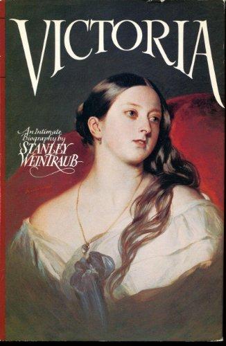 Victoria: An Intimate Biography: Stanley Weintraub