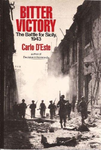 Bitter Victory: The Battle for Sicily, 1943: D'Este, Carlo
