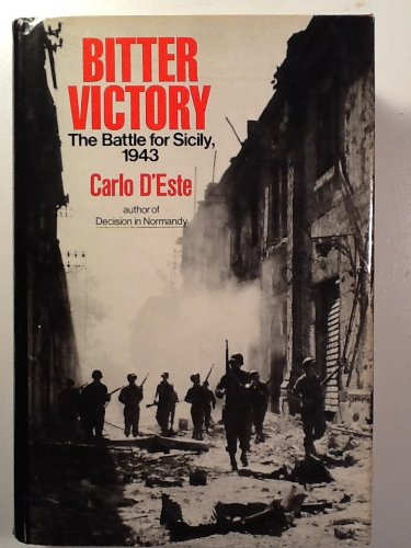 BITTER VICTORY. The Battle for Sicily, 1943.