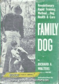 Family Dog: 2Revolutionary Rapid Training Method; Revised Edition: Wolters, Richard A.