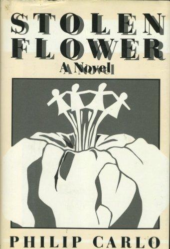Stolen Flower: Philip Carlo