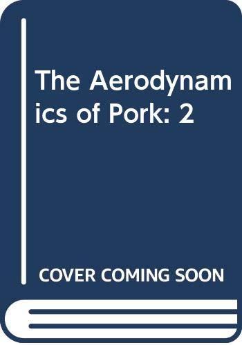 9780525244998: The Aerodynamics of Pork