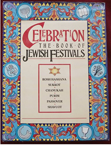 9780525245124: Celebration: The Book Of Jewish Festivals