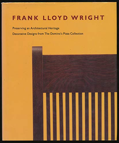 Frank Lloyd Wright: Preserving an Architectural Heritage. Decorative Designs from the Domino's...