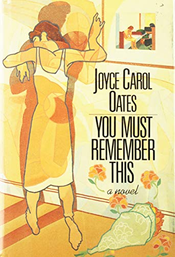 YOU MUST REMEMBER THIS: Oates, Joyce Carol.