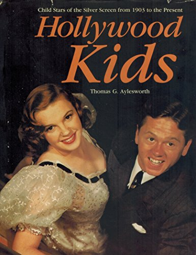 9780525245629: Hollywood Kids: Child Stars of the Silver Screen from 1903 to the Present