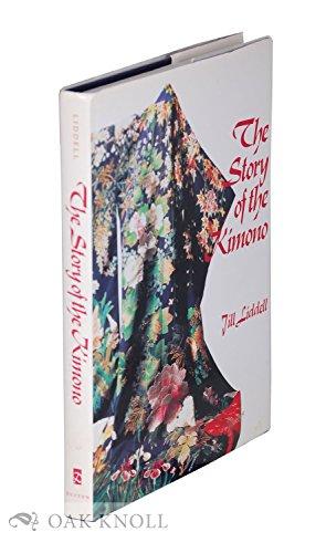 The Story of the Kimono: Liddell, Jill