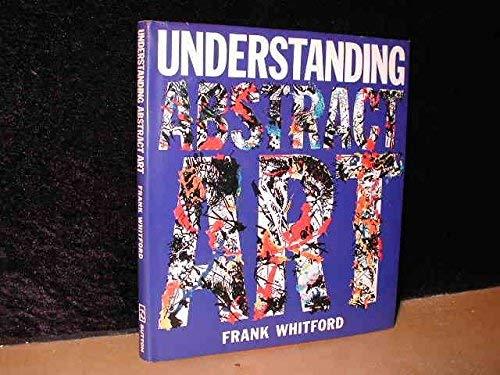 9780525245759: Understanding Abstract Art