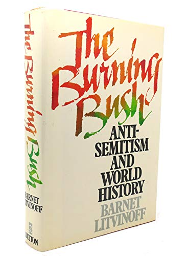 9780525246022: Burning Bush: Anti-Semitism and World History (A William Abrahams Book)