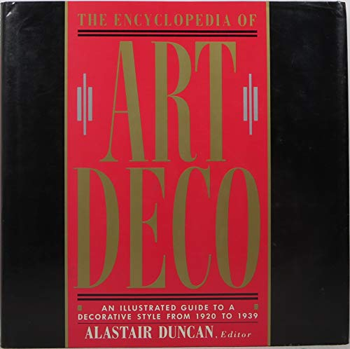 Encyclopedia of Art Deco: An Illustrated Guide: Duncan
