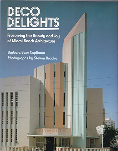 9780525246367: Deco Delights: Preserving Miami Beach Architecture