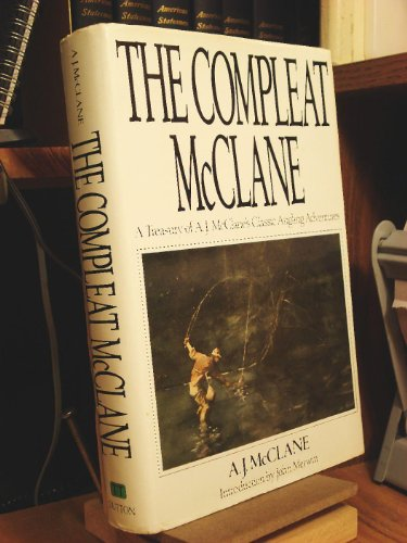 9780525246435: The Compleat McClane; A Treasury of A.J. McClane's Classic Angling Adventures