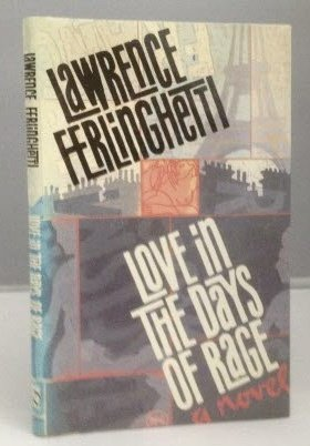 Love in the Days of Rage ( Signed 1st Edition): Ferlinghetti, Lawrence