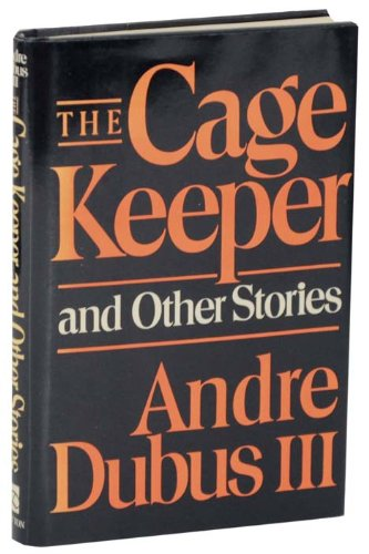 The Cage Keeper and Other Stories ***SIGNED***: Andre Dubus III