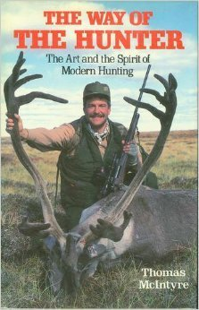 9780525247180: The Way of the Hunter: The Art and the Spirit of Modern Hunting