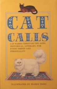Cat Calls: Cat Names Through the Ages, Historical, Literary, for Every Breed and Personality