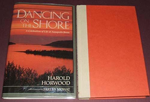 Dancing on the Shore: A Celebration of Life at Annapolis Basin: Harold Horwood