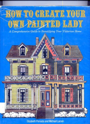 9780525247456: HOW TO CREATE YOUR OWN PAINTED LADY