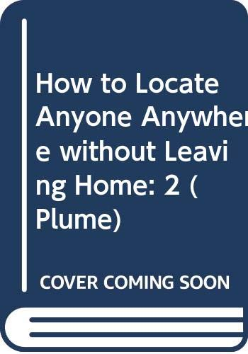 9780525247463: How to Locate Anyone Anywhere Without Leaving Home