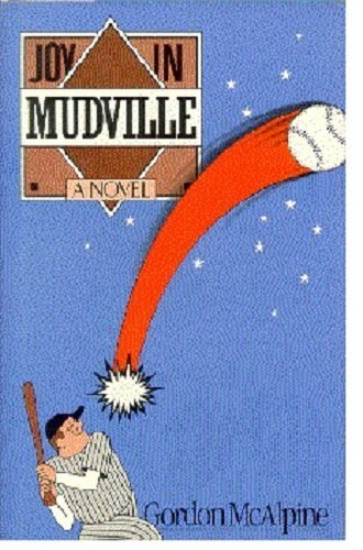 Joy in Mudville: McAlpine, Gordon