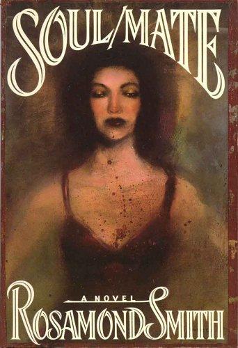 Soul/Mate: Rosamond Smith(Joyce Carol Oates)