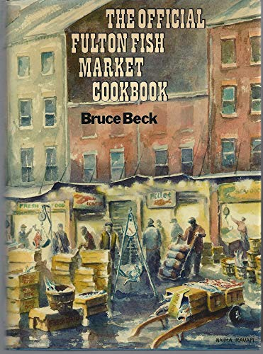 The OFFICIAL FULTON FISH MARKET COOKBOOK