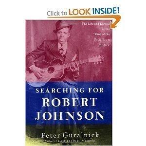 SEARCHING FOR ROBERT JOHNSON: GURALNICK, Peter