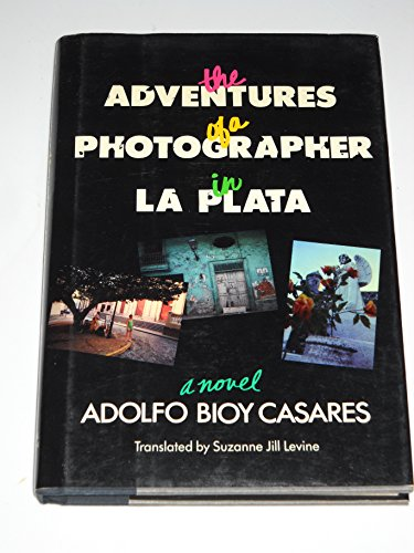 9780525248033: The Adventures of a Photographer in La Plata