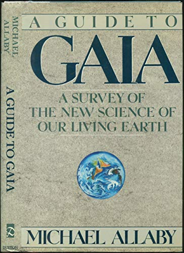 9780525248224: Guide to Gaia: A Survey of the New Science of Our Living Earth
