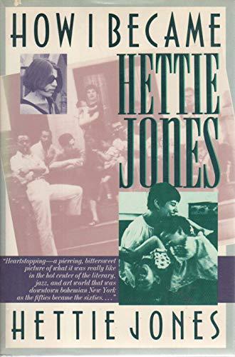 How I became Hettie Jones: Jones, Hettie