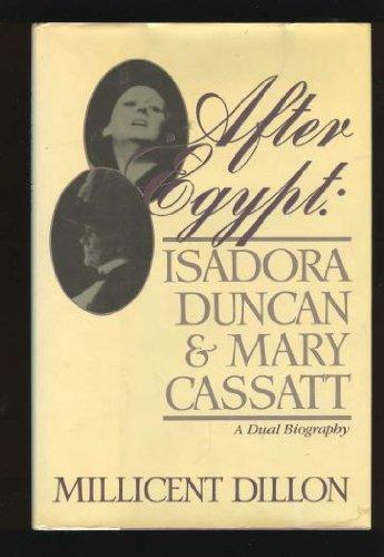 After Egypt: Isadora Duncan and Mary Cassatt: Cassatt, Mary] Dillon,