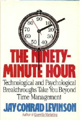 The Ninety-Minute Hour: Technological and Psychological Breakthroughs: Levinson, Jay Conrad