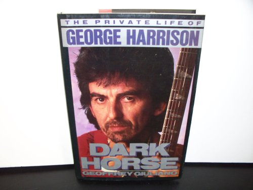 Dark Horse - the Private Life of George Harrison --- 1st American Edition ---- Signed Copy: ...