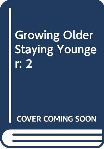 9780525248569: Growing Older Staying Younger