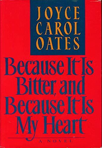 9780525248606: Oates Joyce Carol : Because it is Bitter (Hbk)