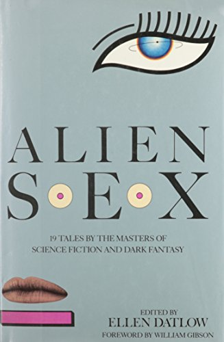 ALIEN SEX : 19 Tales By the Masters of Science Fiction and Dark Fantasy: Datlow, Ellen (Editor); (...