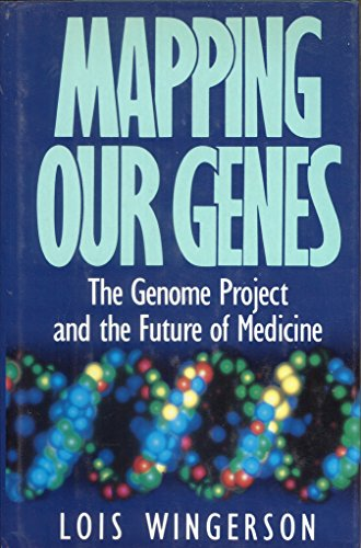 9780525248774: Mapping Our Genes: The Genome Project and the Future of Medicine