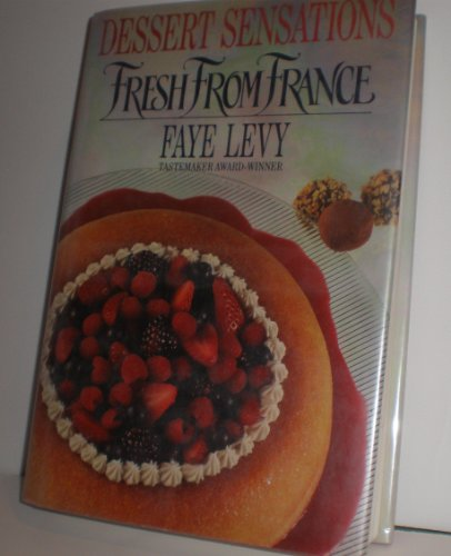 Dessert Sensations: Fresh from France: Levy, Faye