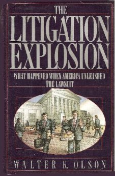 9780525249115: The Litigation Explosion: What Happened When America Unleashed the Lawsuit