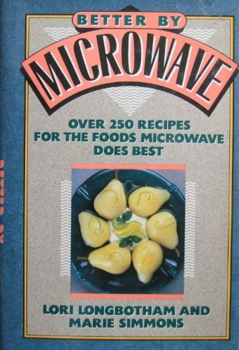 Better by Microwave: Longbotham, Lori; Simmons, Marie